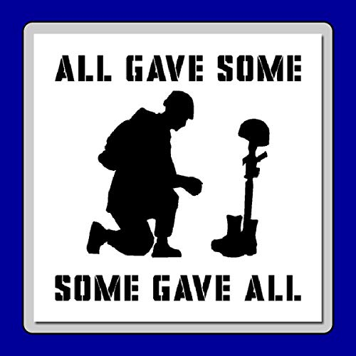 9 X 9 inch Kneeling Soldier Memorial Stencil Template Quote: Some Gave All USA/Military/Memory ()
