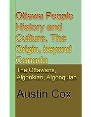 Ottawa People History and Culture, The Origin, beyond Canada: The Ottawans, Algonkian, Algonquian