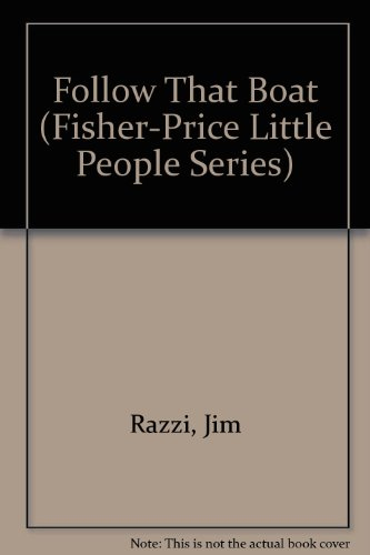 Follow That Boat (Fisher-Price Little People Series)
