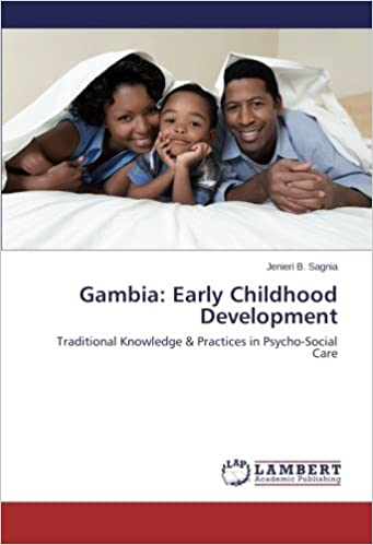 Gambia: Early Childhood Development: Traditional Knowledge and Practices in Psycho-Social Care