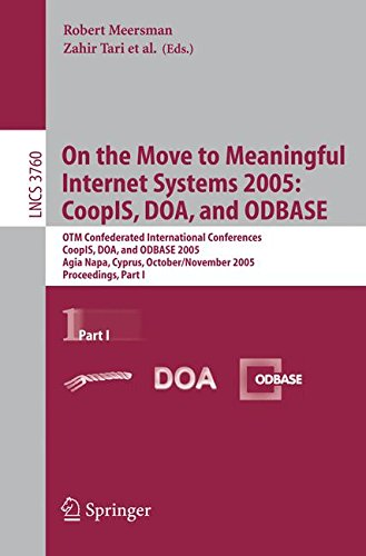 On the Move to Meaningful Internet Systems 2005: CoopIS, DOA, and ODBASE: OTM Confederated International Conferences, Co