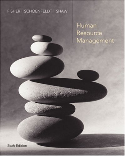 Human Resource Management by Fisher, Cynthia Published by Houghton Mifflin 6th (sixth) edition (2005) Hardcover
