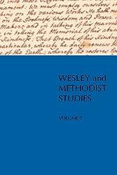 Wesley and Methodist Studies, Volume 5
