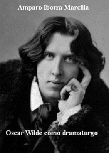Descargar Libro Oscar Wilde Como Dramaturgo: La Importancia De Llamarse Ernesto Amparo Iborra Marcilla