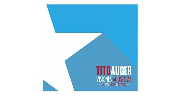 Visiones Acústicas en Vivo Desde el Estudio by Tito Auger on Amazon ...