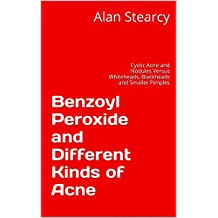 Benzoyl Peroxide and Different Kinds of Acne: Cystic Acne and Nodules Versus Whiteheads, Blackheads and Smaller Pimples