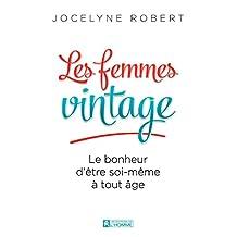 Les femmes vintage: Le bonheur d'être soi-même à tout âge (French Edition)