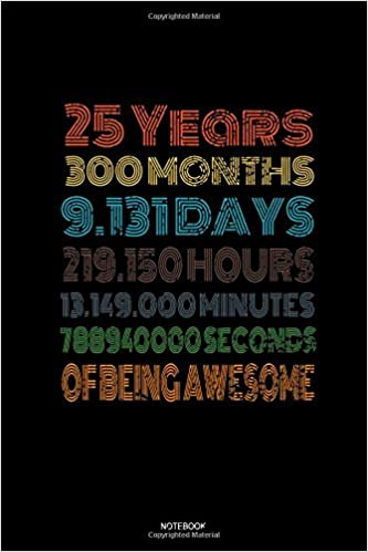 25 Years Of Being Awesome Notebook Blank Lined Journal 6x9