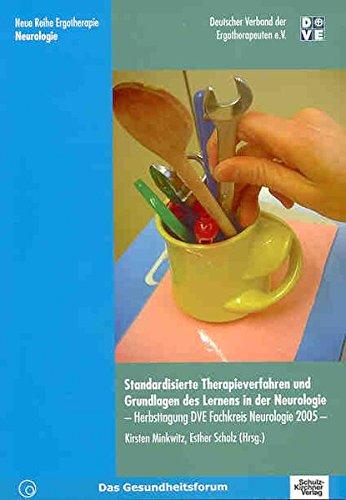 Standardisierte Therapieverfahren und Grundlagn des Lernens in der Neurologie: Herbsttagung DVE Fachkreis Neurologie 2005 (Neue Reihe Ergotherapie)