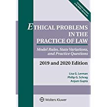 Ethical Problems in the Practice of Law: Model Rules, State Variations, and Practice Questions, 2019-2020 (Supplements)