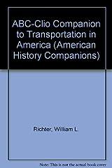 The ABC-CLIO Companion to Transportation in America (Clio Companions) by William L. Richter (1995-11-01)