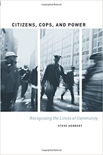Citizens, Cops, and Power : Recognizing the Limits of Community