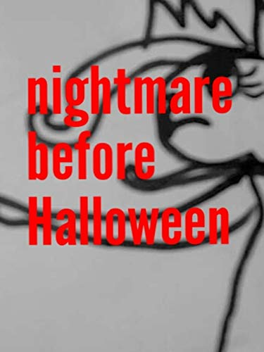 Nightmare before Halloween -