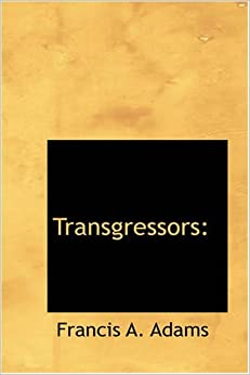 Book Transgressors:: Stories of a Great Sin by Francis A. Adams (2007-10-26)