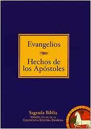 Evangelios ; Hechos de los Apóstoles: Texto tomado de la