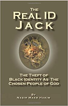 Book The Real ID Jack: The Theft Of Black Identity As The Chosen People Of God by Nasir Maker Hakim (2008-11-06)