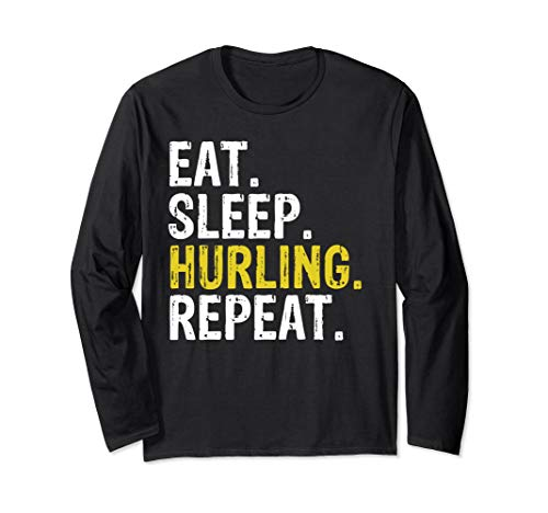 Eat Sleep Hurling Repeat Sports Irish Gift Long Sleeve -
