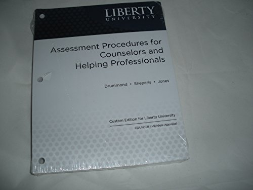 Assessment Procedures for Counselors and Helping Professionals Custom Edition for Liberty University COUN 521 Individual Appraisal