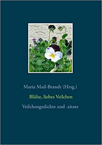 Bluhe Liebes Veilchen Veilchengedichte German Edition