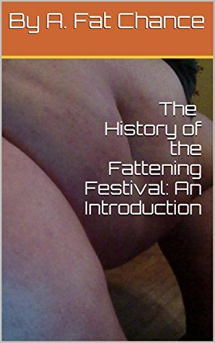 free shipping b5f3f 0fb54 The History of the Fattening Festival  An Introduction (SSBHM, BHM, XWG,