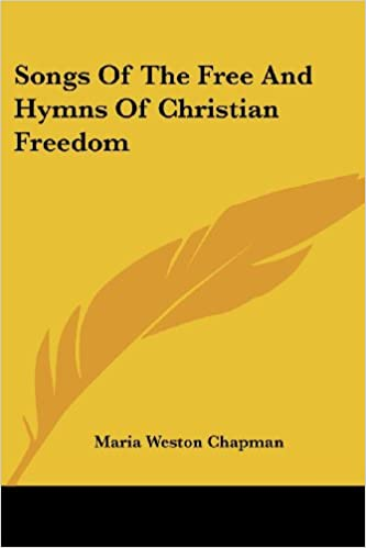 Read Songs Of The Free And Hymns Of Christian Freedom PDF