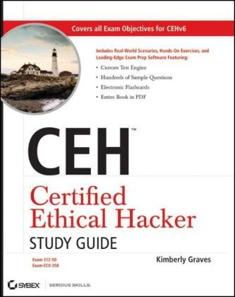 CEH Certified Ethical Hacker Study Guide by Kimberly Graves, Publisher : Sybex