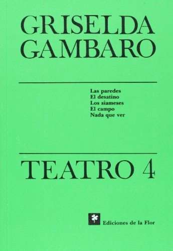 Teatro 4 de Grisleda Gambaro (Spanish Edition)