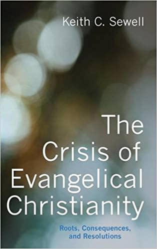Image result for SEWELL THE CRISIS OF EVANGELICAL CHRISTIANITY