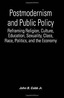 Postmodernism and Public Policy: Reframing Religion