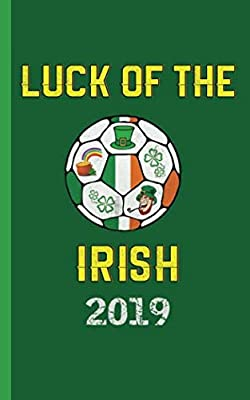 """Ireland Flag Soccer Ball Journal - Luck of the Irish Notebook: Patriotic Pride DIY Writing Note Book - 100 Lined Pages + 8 Blank Sheets, Small Travel Size 5x8"""" (Soccer Gear Gifts Vol 4)"""