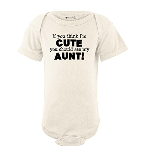 Apericots Original Funny Baby Bodysuit 100% Cotton If You Think I'm Cute See My Aunt, Cream, 6 Months ()