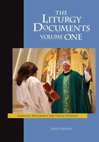 1: The Liturgy Documents, Volume One: Fifth Edition: Essential Documents for Parish Worship