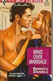 Mind over Marriage, Rebecca Daniels, 0373077653