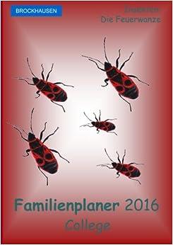 Book BROCKHAUSEN - Familienplaner 2016 - College: Insekten - Die Feuerwanze: Volume 4
