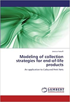 Book Modeling of collection strategies for end-of-life products: An application to Coloured Petri Nets