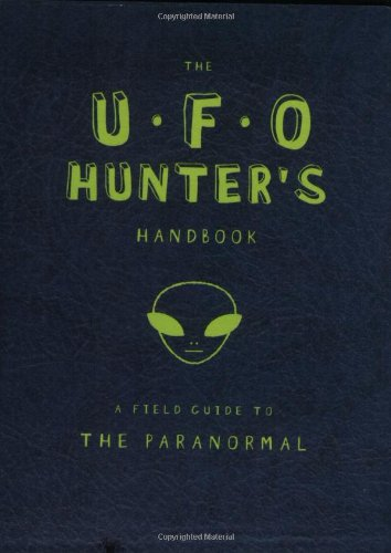The UFO Hunter's Handbook (Field Guides to Paranormal)