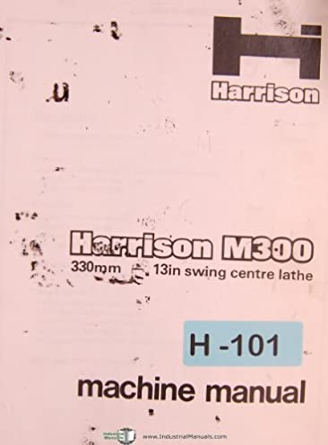 Harrison m300 user manual ebook service manual page 1 2 array harrison m300 13 in swing centre lathe oeprations maintenance and rh amazon com fandeluxe Gallery