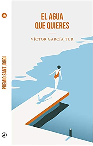 El agua que quieres de Víctor García Tur