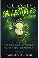 Cursed Collectibles: An Anthology Paperback