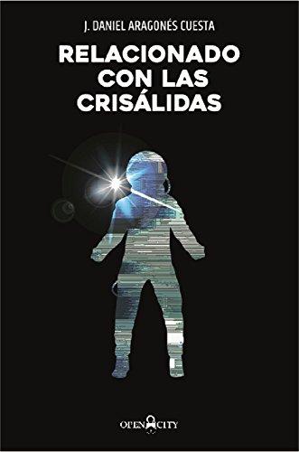 Relacionado con las crisálidas de J. Daniel Aragonés Cuesta