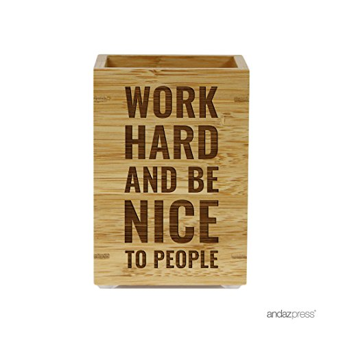 Andaz Press Engraved Office Pen Stand Holder Gift, Work Hard and Be Nice to People, 1-Pack, Bamboo Wooden Graduation Motivational Inspriational Gifts