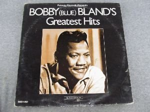 Bobby (Blue) Bland's Greatest Hits (Bobby Blue Bland Two Steps From The Blues)
