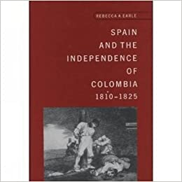 Book Spain And The Independence Of Colombia, 1808-1825