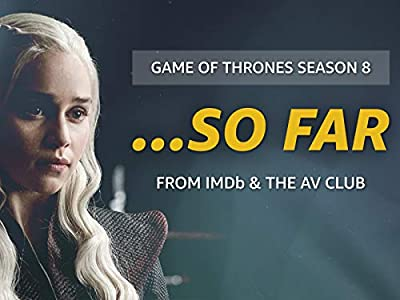 """What We Know About""""Game of Thrones"""" Season 8. So Far"""