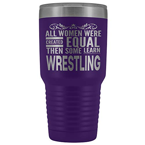 - ArtsyMod ALL WOMEN, LEARN WRESTLING, Perfect Wrestler Statement Gift For Coach, Team, Student, Woman, Girl! Durable Water Vacuum Tumbler, 30oz. (Purple)