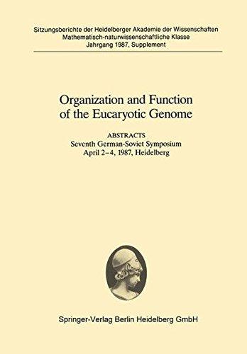 Organization and Function of the Eucaryotic Genome: Abstracts Seventh German-Soviet Symposium April 2–4, 1987, Heidelberg (Sitzungsberichte der Heidelberger Akademie der Wissenschaften)