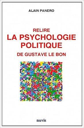Lire un Relire LA PSYCHOLOGIE POLITIQUE de Gustave LE BON pdf epub