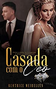 Casada com o CEO (Livro Único)