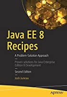 Java EE 8 Recipes: A Problem-Solution Approach, 2nd Edition Front Cover