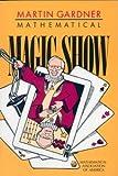 Mathematical Magic Show, Gardner, Martin, 088385449X